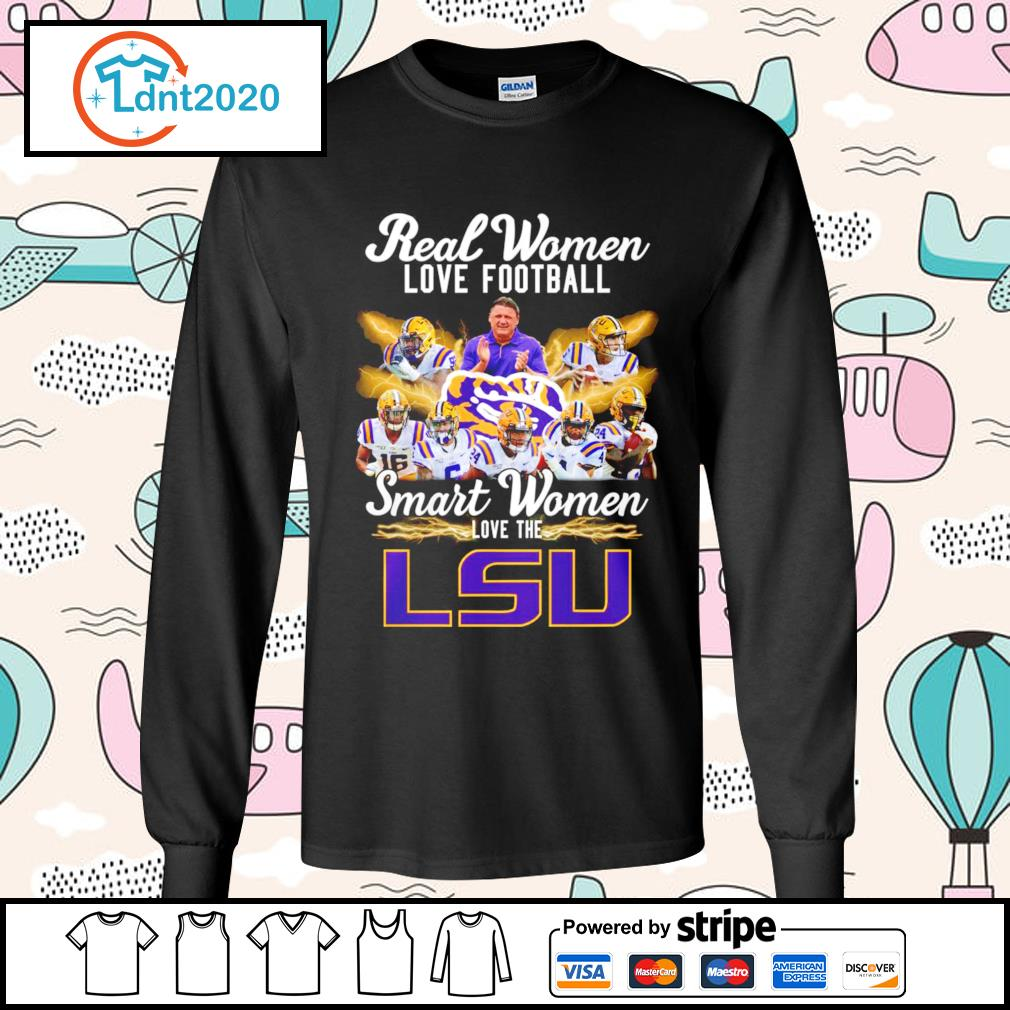 Real women love football smart women love the LSU Tiger s longsleeve-tee
