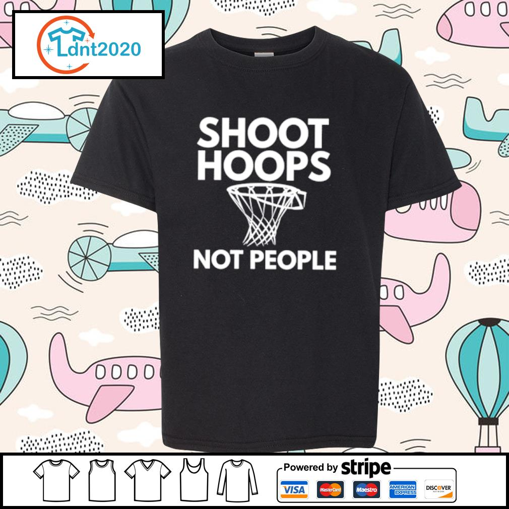 Shoot Hoops not people s youth-tee