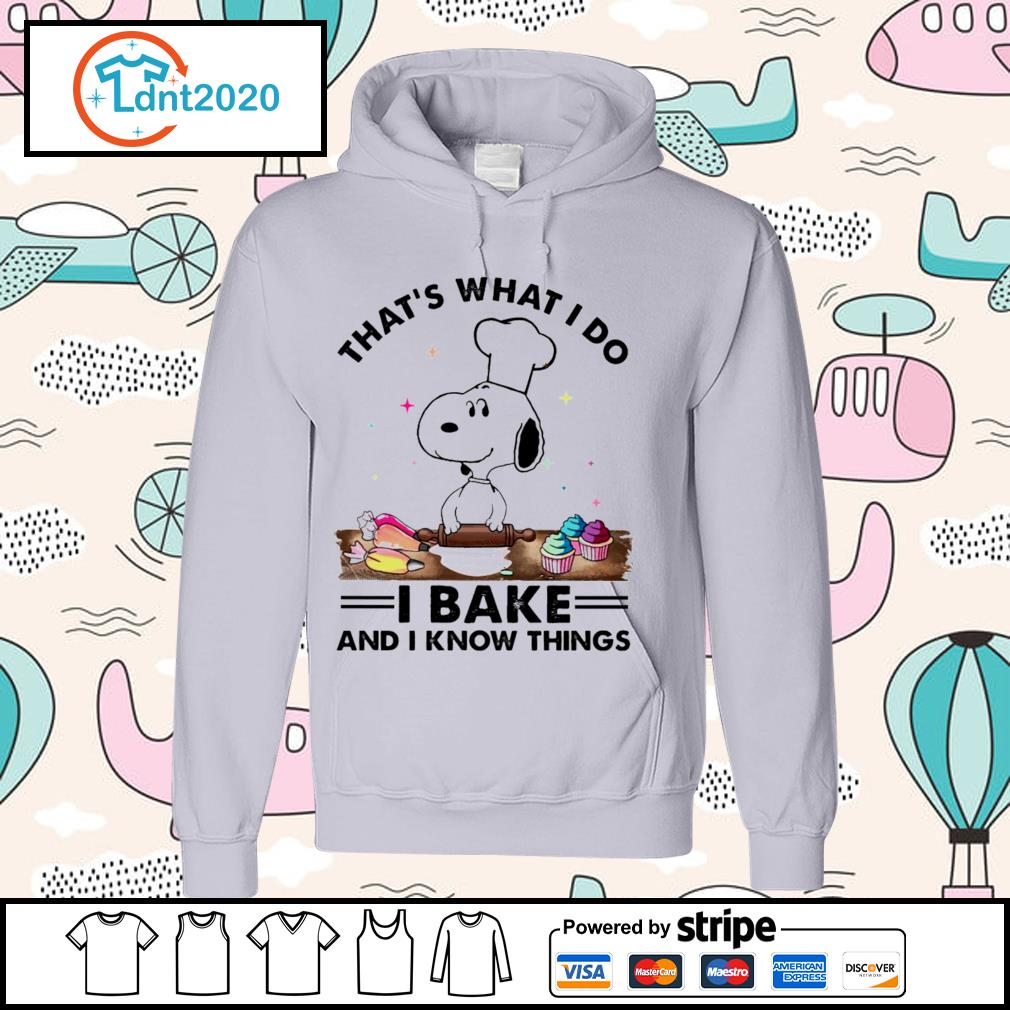 Snoopy that's what I do I bake and I know things s hoodie