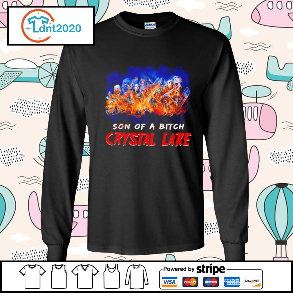 Son of a bitch Crystal Lake horror movies characters Halloween s longsleeve-tee