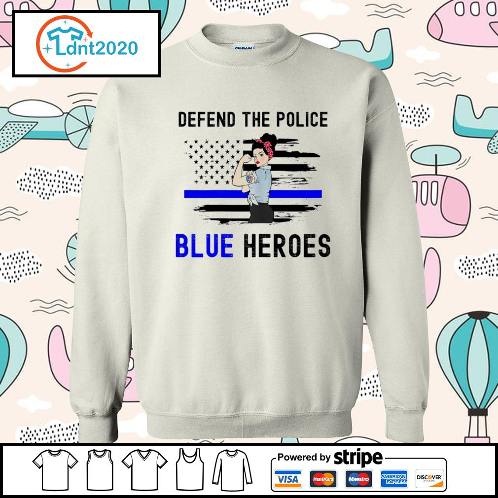 Strong woman defend the police blue heroes s sweater