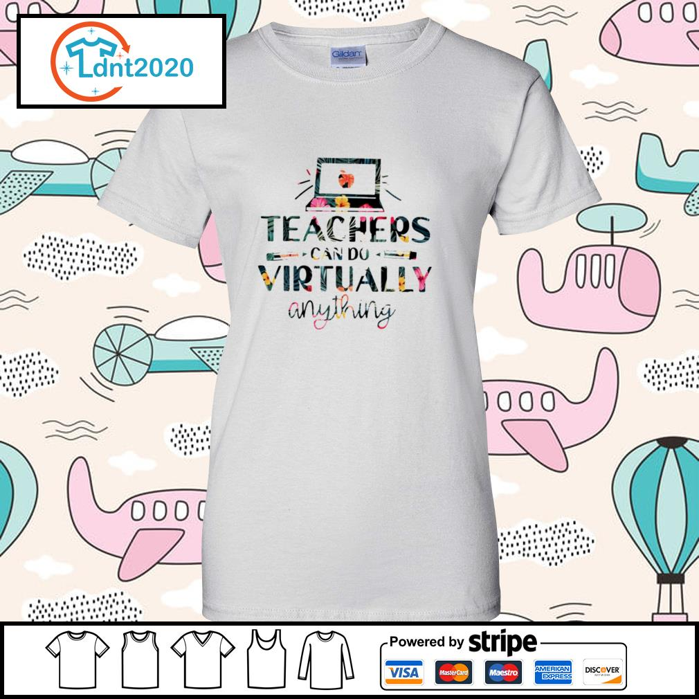 Teachers can do virtually anything flower s ladies-tee