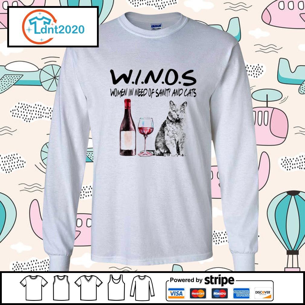 Winos women in need of sanity and cats s longsleeve-tee