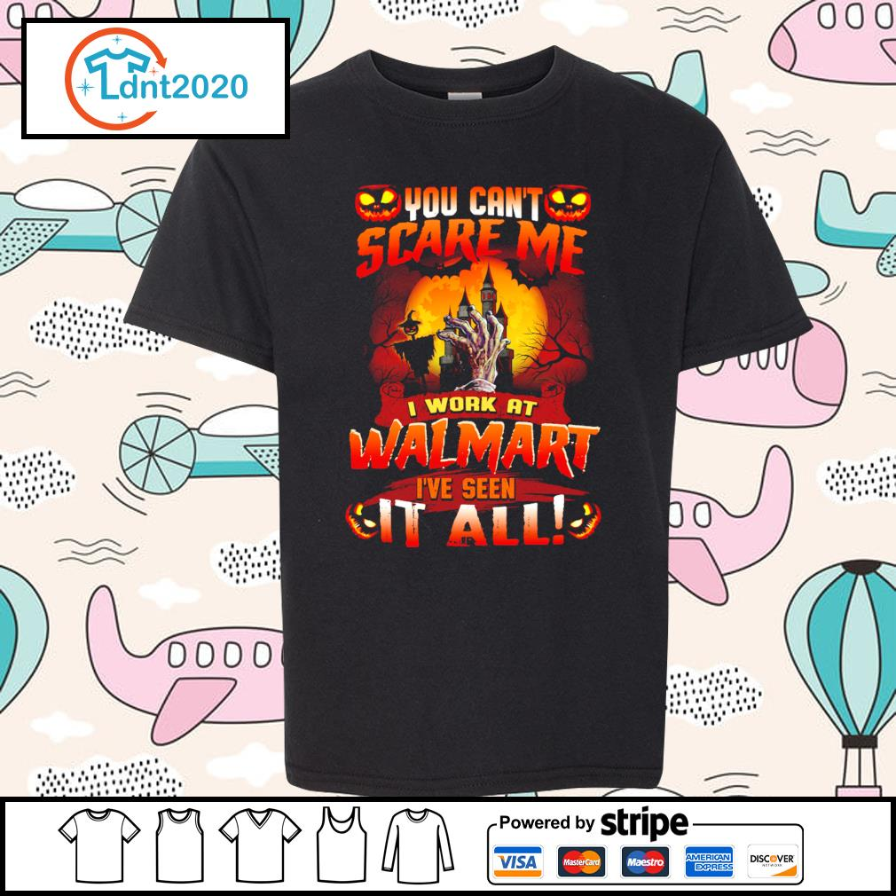 You can't scare me I work at Walmart I've seen it all s youth-tee